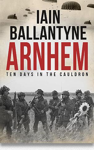Arnhem - ten days in the cauldron